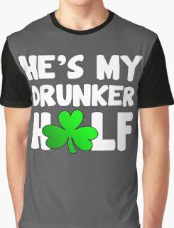 He's My Drunker Half Graphic T-Shirt