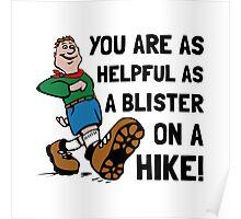 Blister On Hike Poster