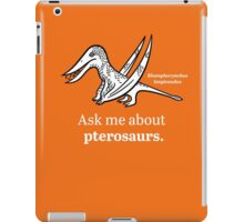 Ask Me About Pterosaurs iPad Case/Skin