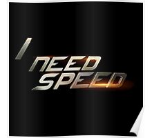 i need speed Poster