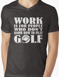 Work and Golf Mens V-Neck T-Shirt