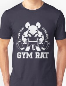 Not the average GYM RAT T-Shirt