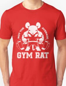 Not the average GYM RAT Unisex T-Shirt