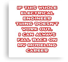 Funny Electrical Engineer ... Modeling Career Canvas Print