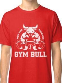 Not the average GYM BULL Classic T-Shirt