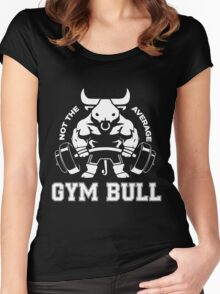 Not the average GYM BULL Women's Fitted Scoop T-Shirt