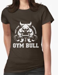 Not the average GYM BULL Womens Fitted T-Shirt