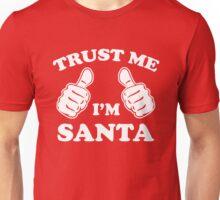 Trust Me I'm Santa Unisex T-Shirt