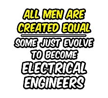Funny Electrical Engineer ... Evolved Photographic Print