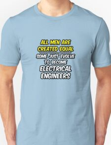 Funny Electrical Engineer ... Evolved T-Shirt