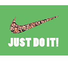 JUST DO IT! Photographic Print