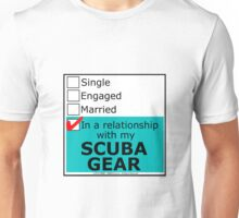 In A Relationship With My Scuba Gear Unisex T-Shirt