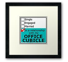 In A Relationship With My Office Cubicle Framed Print