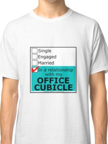 In A Relationship With My Office Cubicle Classic T-Shirt