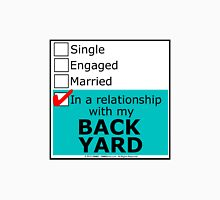 In A Relationship With My Back Yard Unisex T-Shirt