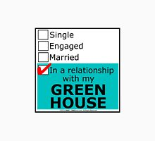 In A Relationship With My Green House Unisex T-Shirt