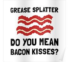 Bacon Kisses Poster
