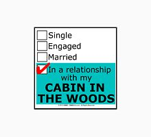 In A Relationship With My Cabin In The Woods Unisex T-Shirt
