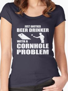 Just another beer drinker with a cornhole problem Women's Fitted Scoop T-Shirt