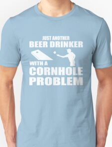 Just another beer drinker with a cornhole problem Unisex T-Shirt
