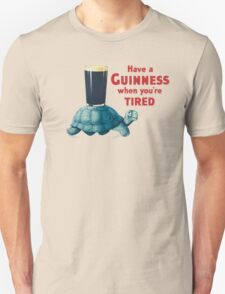 HAVE A GUINNESS WHEN YOUR'E TIRED T-Shirt