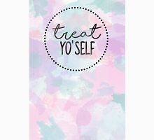 Treat Yo'self Unisex T-Shirt