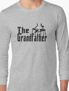 the grand father Long Sleeve T-Shirt