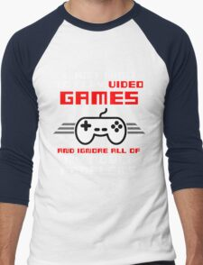 I JUST WANT TO PLAY VIDEOGAMES Men's Baseball ¾ T-Shirt