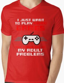 I JUST WANT TO PLAY VIDEOGAMES Mens V-Neck T-Shirt