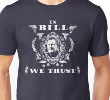 In Bill We Trust Unisex T-Shirt