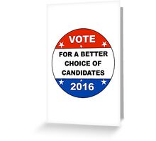 Vote For A Better Candidate in 2016 Election Greeting Card