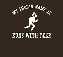 My Indian name is runs with beer Unisex T-Shirt