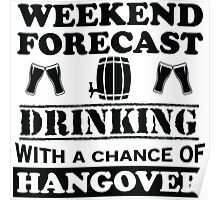 Weekend Forecast: Drinking Poster