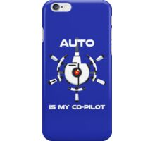 Auto is My Co-Pilot iPhone Case/Skin