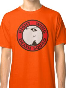 Right Wing Death Squad Classic T-Shirt