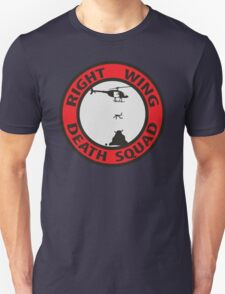 Right Wing Death Squad Unisex T-Shirt