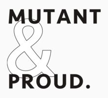Mutant & Proud. Kids Tee