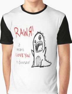 Rawr It means I Love You Graphic T-Shirt