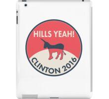 Hills Yeah! Clinton 2016 iPad Case/Skin