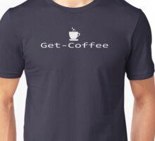 Get-Coffee  Unisex T-Shirt