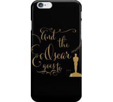 Oscar night iPhone Case/Skin