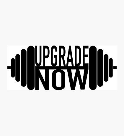 Upgrade Now T Shirt Photographic Print