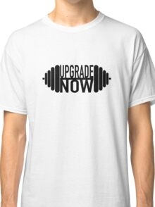 Upgrade Now T Shirt Classic T-Shirt