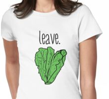 leave. (romaine lettuce) Womens Fitted T-Shirt