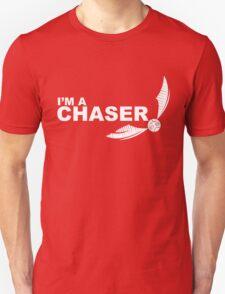 I'm a Chaser - WHITE Unisex T-Shirt