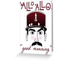 "Allo Allo, Officer Crabtree, ""good moaning"" Greeting Card"
