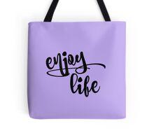 Inspirational Enjoy Life Quote Affirmation Tote Bag