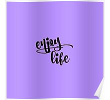 Inspirational Enjoy Life Quote Affirmation Poster