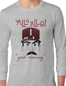 """Allo Allo, Officer Crabtree, """"good moaning"""" Long Sleeve T-Shirt"""