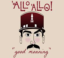 "Allo Allo, Officer Crabtree, ""good moaning"" Unisex T-Shirt"